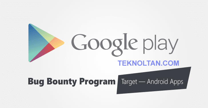 Google Play Store, Bug Bounty Program to Protect