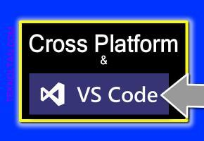 Cross Platform & VS Code