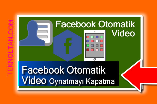 facebook otomatik video oynatma