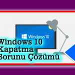 windows 10 kapanmıyor